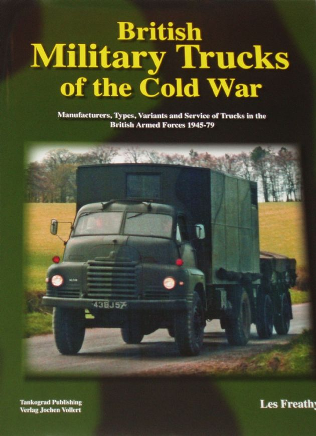 British Military Trucks of the Cold War, by Les Feathy